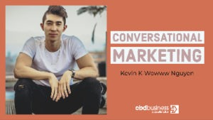 Conversational Marketing - Kevin K-Wowww Nguyen